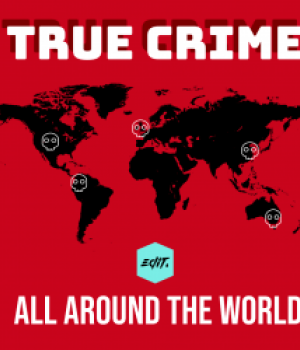 True Crime All Around The World